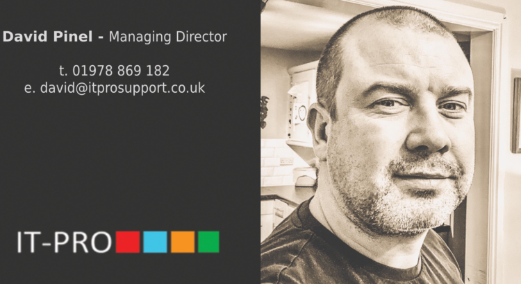 IT-Pro Support | IT Support Chester | David